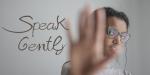 Speak Gently